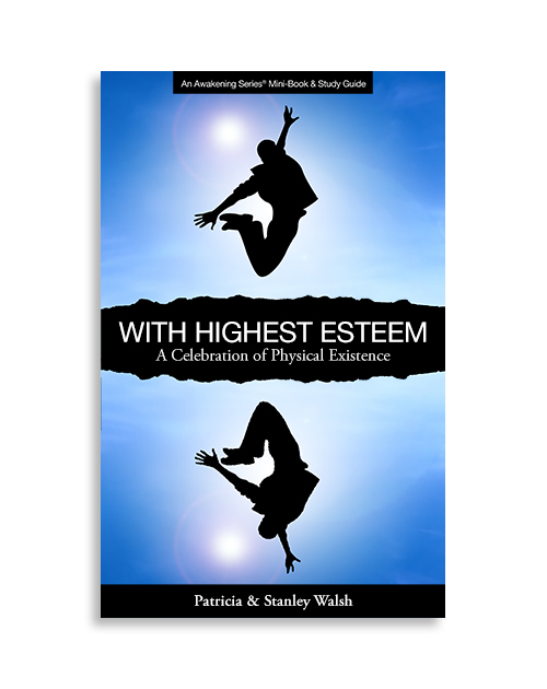 With Highest Esteem, A Celebration of Physical Existence